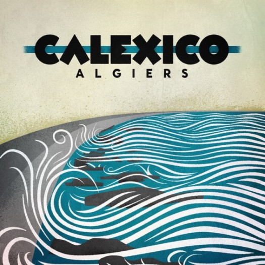 """""""Algiers"""" von Calexico, ab 7. September 2012 im Handel. (All images are copyrighted by their respective copyright owners)"""